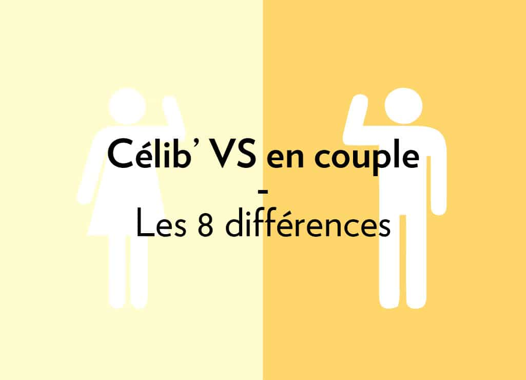 Differences vie de couple et celibat fb